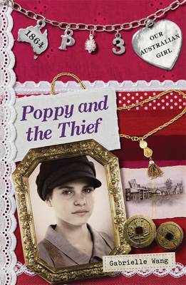Our Australian Girl: Poppy And The Thief (Book 3) by Gabrielle Wang