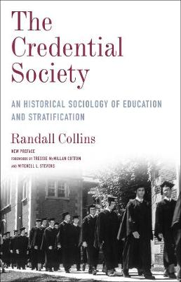 The Credential Society: An Historical Sociology of Education and Stratification by Randall Collins