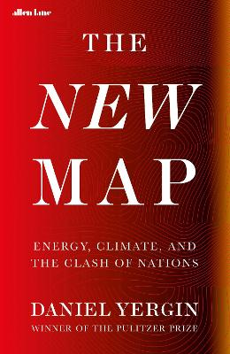 The New Map: Energy, Climate, and the Clash of Nations book