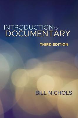 Introduction to Documentary, Third Edition by Bill Nichols