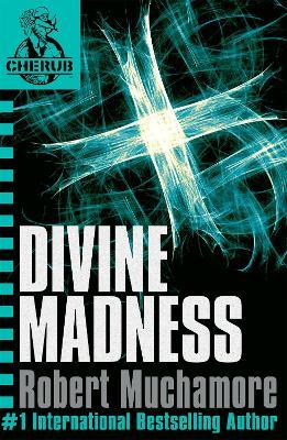 CHERUB: Divine Madness by Robert Muchamore