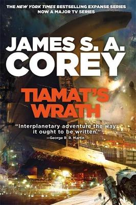 Tiamat's Wrath: Book 8 of the Expanse (now a major TV series on Netflix) by James S. A. Corey
