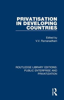 Privatisation in Developing Countries by V.  V. Ramanadham