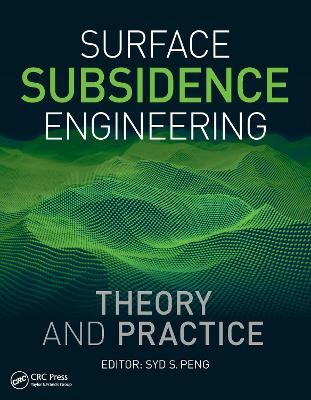Surface Subsidence Engineering: Theory and Practice by Syd S. Peng