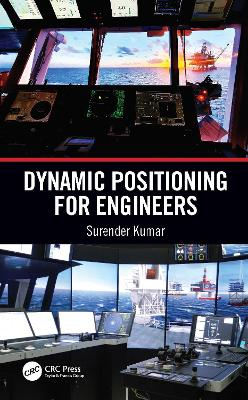 Dynamic Positioning for Engineers by Surender Kumar