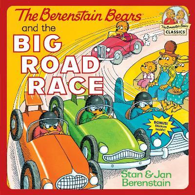 Berenstain Bears & Big Road Race by Stan Berenstain