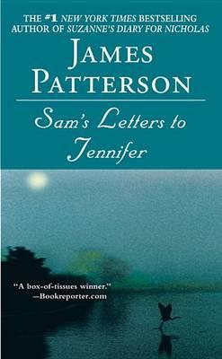 Sam's Letters to Jennifer by James Patterson