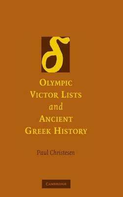 Olympic Victor Lists and Ancient Greek History by Paul Christesen