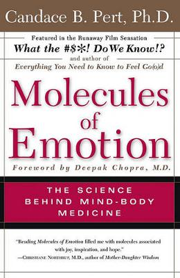 Molecules of Emotion  The Science Behind Mind Body Medicine by Candace Pert