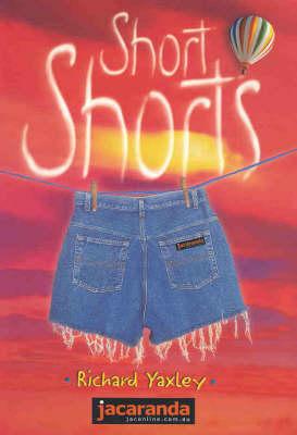 Short Shorts by Richard Yaxley