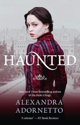 Haunted (Ghost House, book 2) by Alexandra Adornetto