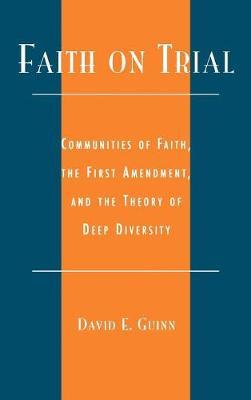 Faith on Trial by David E. Guinn