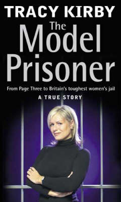 The Model Prisoner by Tracy Kirby