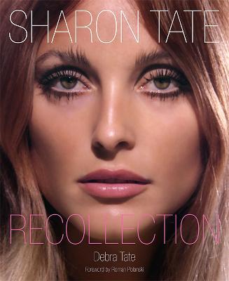Sharon Tate: Recollection by Roman Polanski
