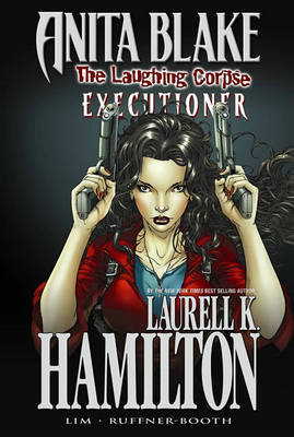 Anita Blake, Vampire Hunter: the Laughing Corpse Anita Blake, Vampire Hunter: The Laughing Corpse Book 3 - Executioner Executioner Book 3 by Ron Lim