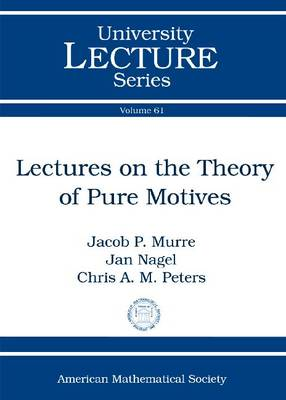Lectures on the Theory of Pure Motives by Jan Nagel