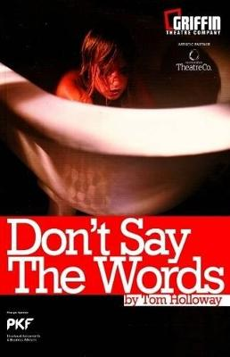 Don't Say the Words by Tom Holloway