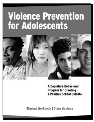 Violence Prevention for Adolescents, Student Workbook by Diane de Anda