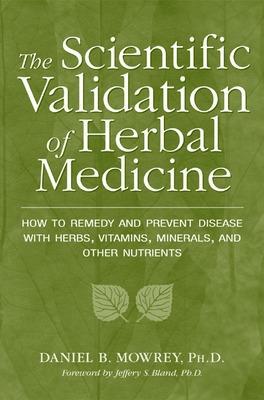 Scientific Validation of Herbal Medicine by Daniel Mowrey