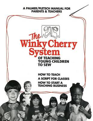 Winky Cherry System of Teaching Young Children to Sew by Pati Palmer
