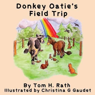 Donkey Oatie's Field Trip by Tom H Rath