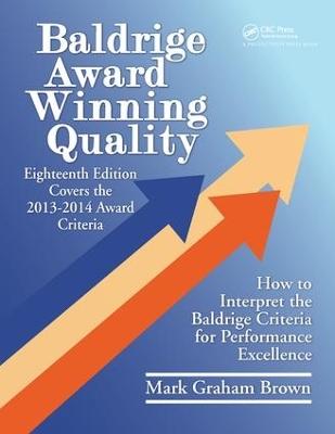 Baldrige Award Winning Quality -- 18th Edition by Mark Graham Brown