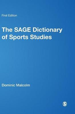 SAGE Dictionary of Sports Studies by Dominic Malcolm