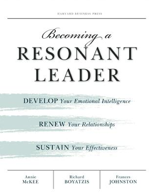 Becoming a Resonant Leader by Annie McKee