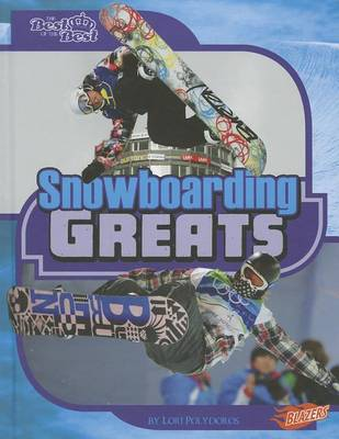 Snowboarding Greats by Lori Polydoros