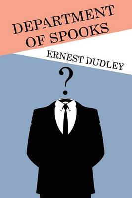 Department of Spooks: Stories of Suspense and Mystery by Ernest Dudley