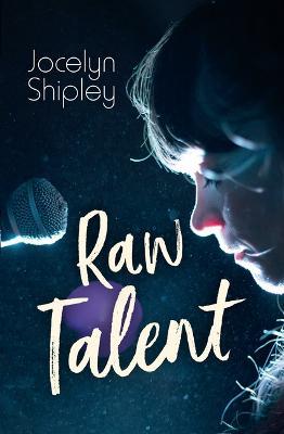 Raw Talent: Raw Talent by Jocelyn Shipley