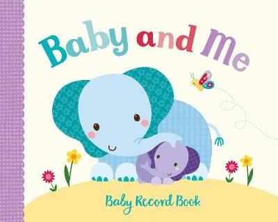 Little Me Baby and Me by Parragon Books Ltd