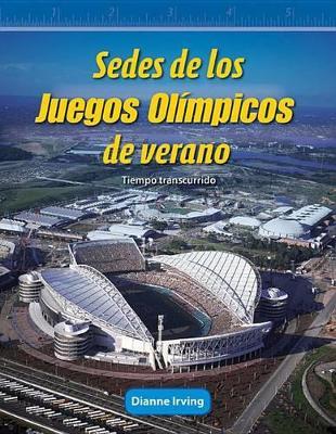 Sedes De Los Juegos Olimpicos De Verano (Hosting the Olympic Summer Games): Tiempo Transcurrido (Elapsed Time) by Dianne Irving