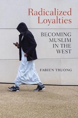 Radicalized Loyalties by Fabien Truong