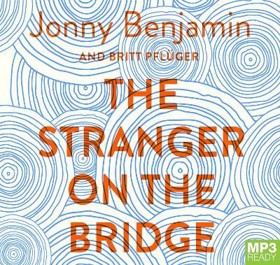 The Stranger On The Bridge: My Journey from Despair to Hope by Jonny Benjamin