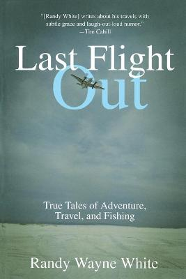 Last Flight Out by Randy Wayne White