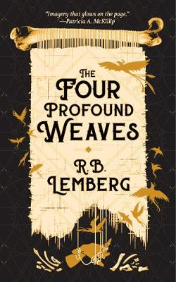 The Four Profound Weaves: A Birdverse Book by R. B. Lemberg