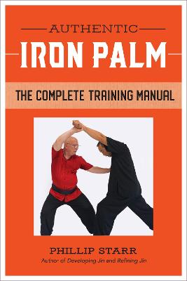 Authentic Iron Palm: The Complete Training Manual book