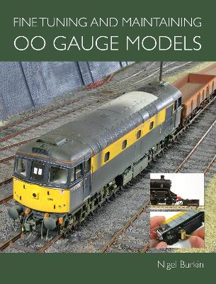 Fine Tuning and Maintaining 00 Gauge Models book