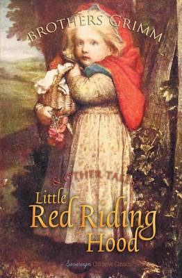 Little Red Riding Hood and Other Tales by The Brothers Grimm
