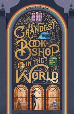 The Grandest Bookshop in the World by Amelia Mellor