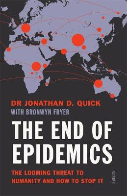 End of Epidemics: The Looming Threat to Humanity and How to Stop It book