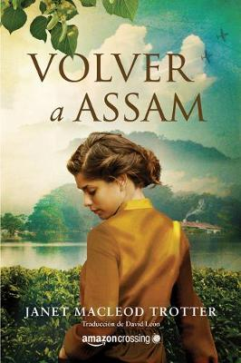 Volver a Assam by Janet MacLeod Trotter