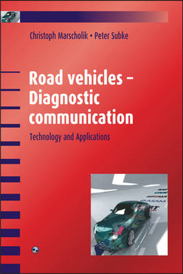 Road Vehicles - Diagnostic Communication by Christoph Marscholik