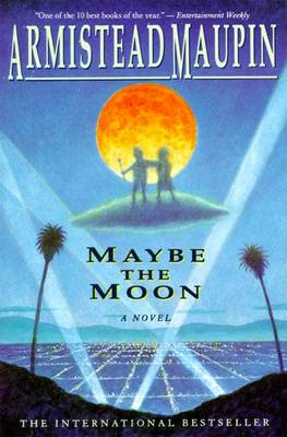 Maybe the Moon by Armistead Maupin