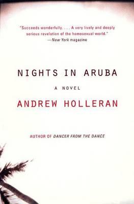 Nights in Aruba by Andrew Holleran