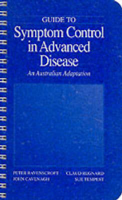 Guide to Symptom Relief in Advanced Disease by Peter Ravenscroft