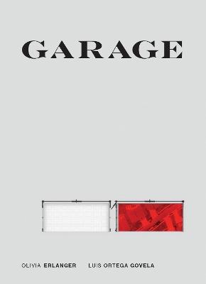 Garage by Olivia Erlanger
