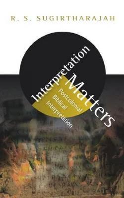 Interpretation Matters by R. S. Sugirtharajah