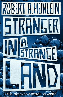 Stranger in a Strange Land by Robert a Heinlein